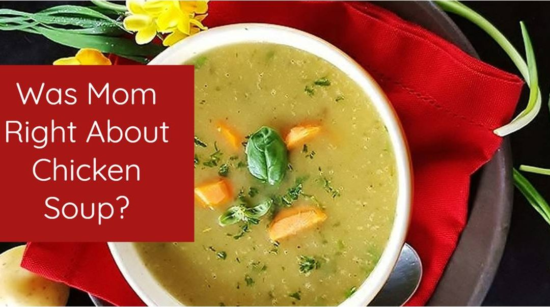 Mom's Chicken Soup and other Common Remedies: Do They Work?