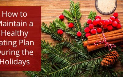 How to Maintain a Healthy Eating Plan during the Holidays
